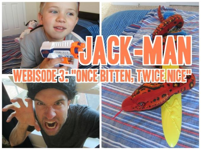 """Dear Jack: Webisodes 3, 4, 5 of Jack-Man: """"One Bitten, Twice Nice""""; """"Backyard Brawl""""; """"Farmers' Market"""""""