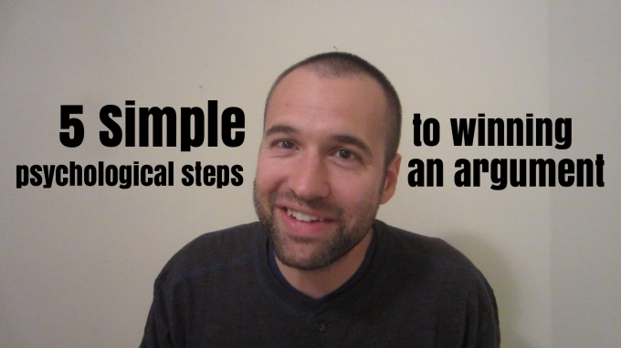 5 Simple Psychological Steps to Winning an Argument