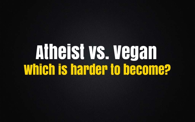 To Become an Atheist or a Vegan: Which is More Difficult?