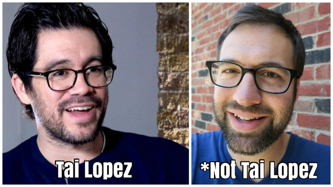 No, I am Not Tai Lopez