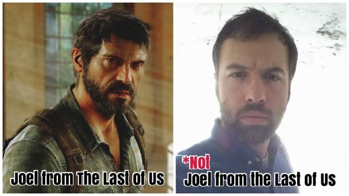 No, I am Not Joel from The Last of Us