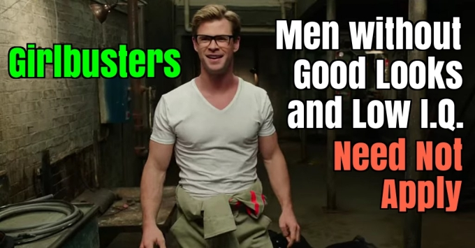 Ghostbusters Reboot Movie: Chick Flick with No Audience? Men are Irrelevant?