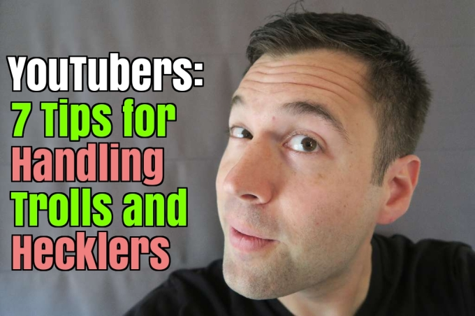 YouTubers: 7 Tips for Handling Trolls and Hecklers (Stock Response Included)
