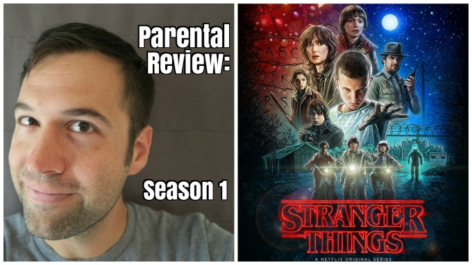 Parental Review: Stranger Things (Netflix Original Series- Season 1)