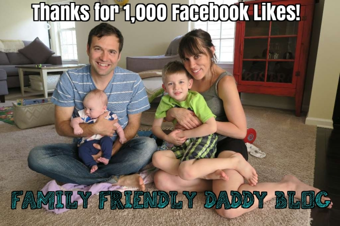 "Over 1,000 Likes on Facebook: Thanks to My ""Family Friendly Daddy Blog"" Readers!"