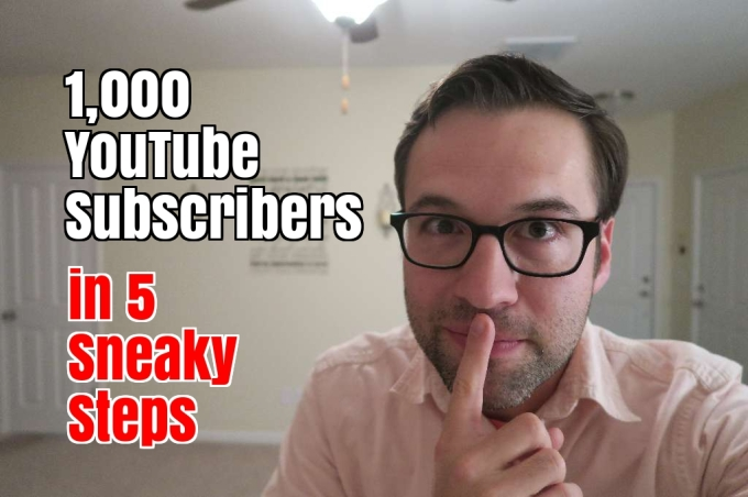 How I Got My First 1,000 YouTube Subscribers: My Sneaky 5 Step Formula (Based on Kindness and Capitalism; Quantity and Quality)