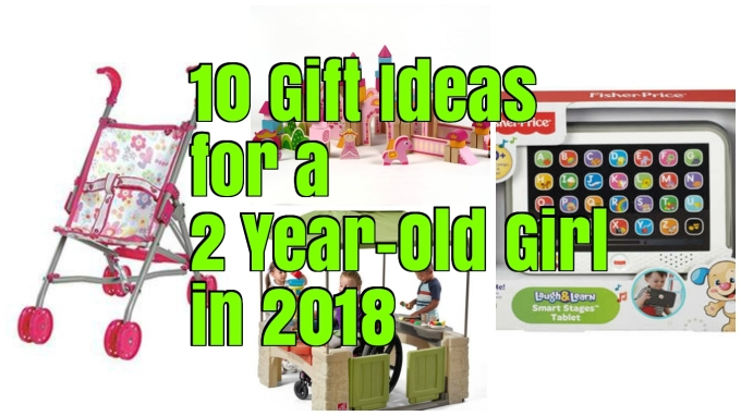 10 Gift Ideas For A 2 Year Old Girl In 2018 With Helpful Photos And Convenient Links To Amazon